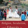 Religion, Secularism, and Ethnicity in Contemporary Nepal
